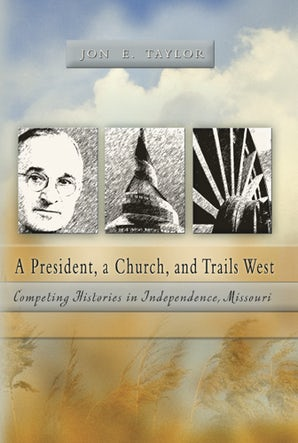 A President, a Church and Trails West Hardcover  by Jon E. Taylor
