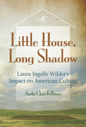 Little House, Long Shadow Paperback  by Anita Clair Fellman
