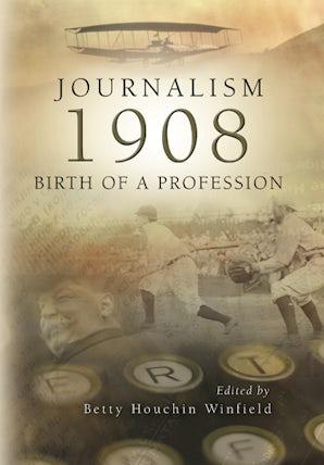 Journalism 1908 Paperback  by Betty Houchin Winfield