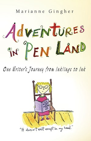 Adventures in Pen Land Paperback  by Marianne Gingher