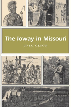 The Ioway in Missouri Paperback  by Greg Olson