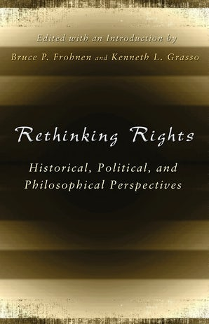 Rethinking Rights Paperback  by Bruce P. Frohnen
