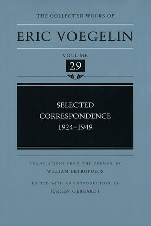 The Selected Correspondence 1924-1949 (CW29) Hardcover  by Eric Voegelin