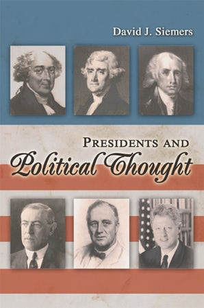 Presidents and Political Thought Hardcover  by David J. Siemers