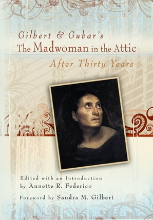 Gilbert and Gubar's The Madwoman in the Attic After Thirty Years Paperback  by ANNETTE R. FEDERICO