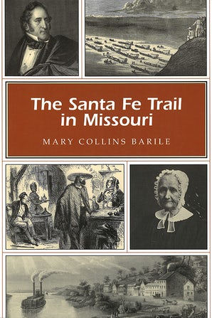 The Santa Fe Trail in Missouri Paperback  by Mary Collins Barile