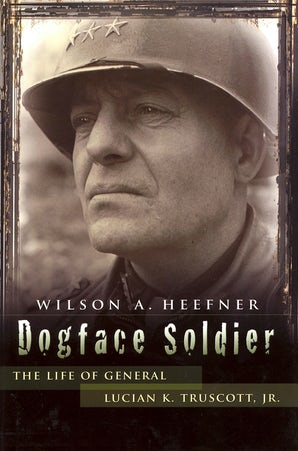 Dogface Soldier Hardcover  by Wilson A. Heefner