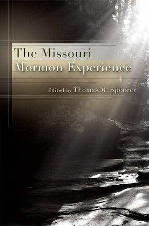 The Missouri Mormon Experience Hardcover  by Thomas M. Spencer