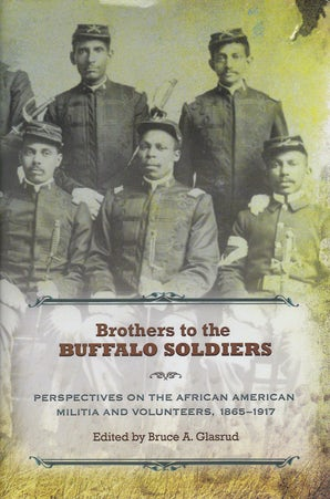 Brothers to the Buffalo Soldiers Hardcover  by Bruce A. Glasrud