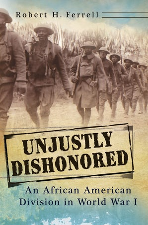 Unjustly Dishonored Hardcover  by Robert H. Ferrell