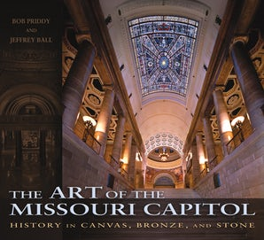The Art of the Missouri Capitol Hardcover  by Bob Priddy
