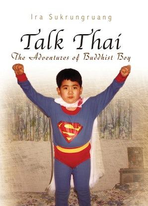 Talk Thai Paperback  by Ira Sukrungruang
