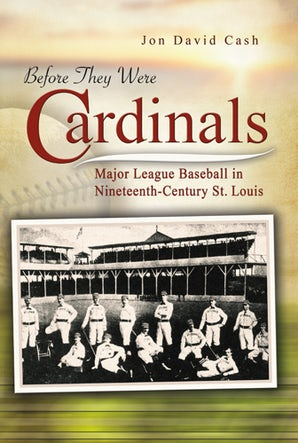 Before They Were Cardinals Paperback  by Jon David Cash