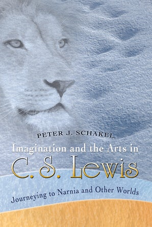 Imagination and the Arts in C.S. Lewis Paperback  by Peter J. Schakel