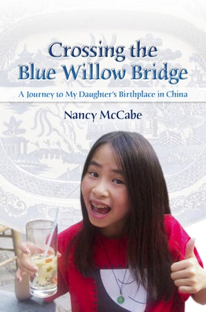 Crossing the Blue Willow Bridge Paperback  by Nancy McCabe