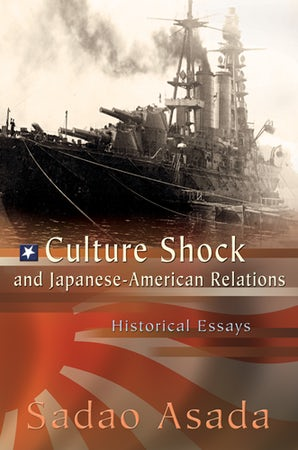 Culture Shock and Japanese-American Relations Paperback  by Sadao Asada