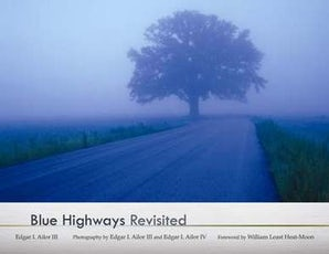 BLUE HIGHWAYS Revisited Hardcover  by Edgar I. Ailor