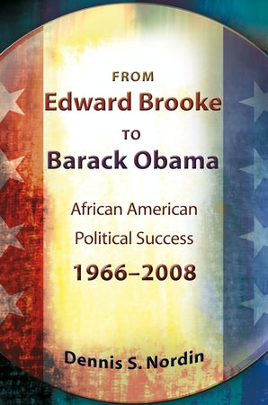 From Edward Brooke to Barack Obama Hardcover  by Dennis S. Nordin