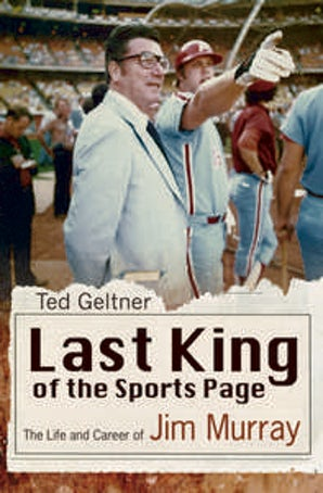 Last King of the Sports Page Hardcover  by Ted Geltner