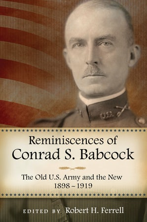 Reminiscences of Conrad S. Babcock Hardcover  by Robert H. Ferrell