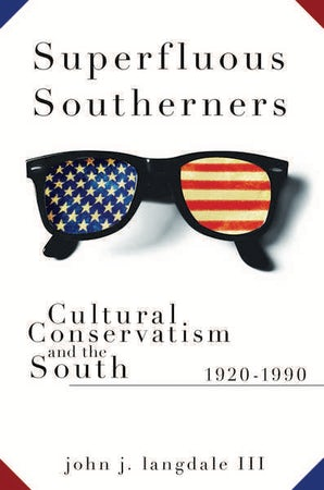 Superfluous Southerners Hardcover  by John J. Langdale