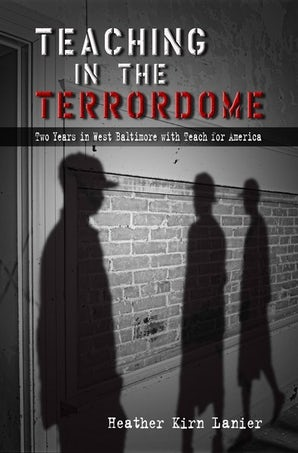 Teaching in the Terrordome Paperback  by Heather Kirn Lanier
