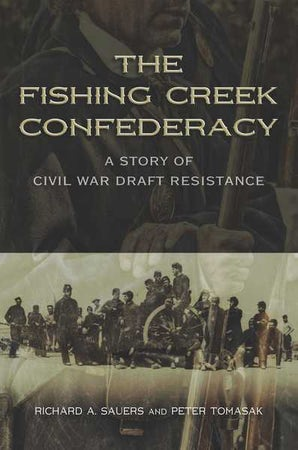 The Fishing Creek Confederacy Hardcover  by Richard A. Sauers