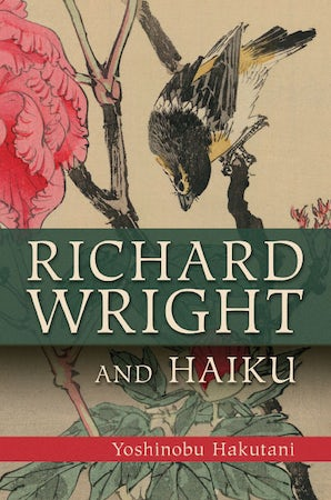 Richard Wright and Haiku Hardcover  by Yoshinobu Hakutani