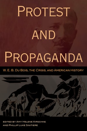 Protest and Propaganda Hardcover  by Amy Helene Kirschke