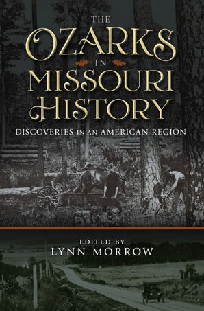 The Ozarks in Missouri History Paperback  by Lynn Morrow