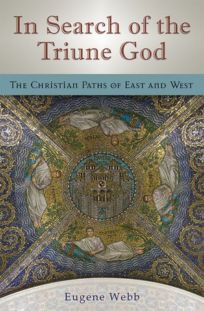 In Search of the Triune God Hardcover  by Eugene Webb