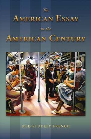 The American Essay in the American Century Paperback  by Ned Stuckey-French