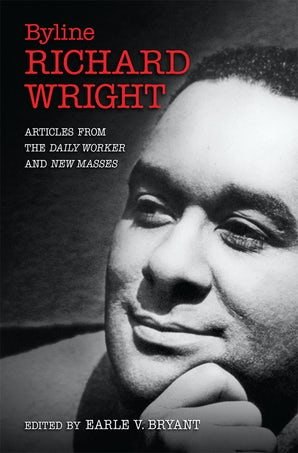 Byline, Richard Wright Hardcover  by Earle V. Bryant