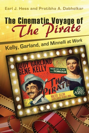 The Cinematic Voyage of THE PIRATE Hardcover  by Earl J. Hess