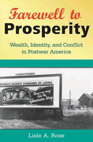 Farewell to Prosperity Hardcover  by Lisle A. Rose