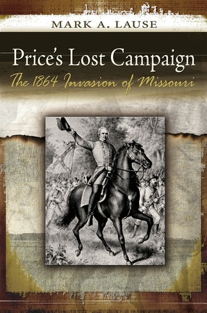 Price's Lost Campaign Paperback  by Mark A. Lause
