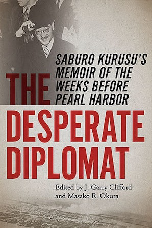 The Desperate Diplomat Hardcover  by J. Garry Clifford