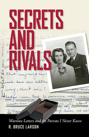 Secrets and Rivals Hardcover  by R. Bruce Larson