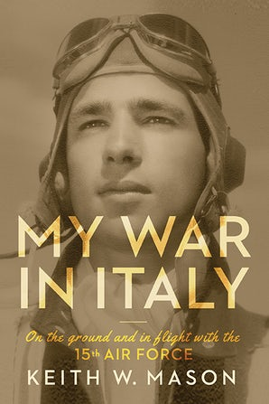 My War in Italy Hardcover  by Keith W. Mason
