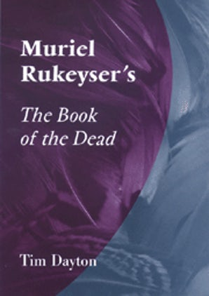 Muriel Rukeyser's the Book of the Dead Paperback  by Tim Dayton