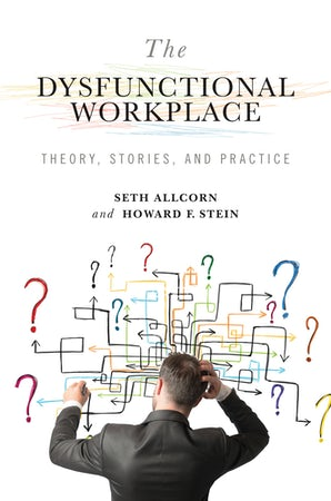 The Dysfunctional Workplace Hardcover  by Seth Allcorn