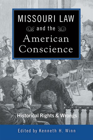Missouri Law and the American Conscience Hardcover  by Kenneth H. Winn