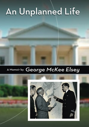 An Unplanned Life Paperback  by George McKee Elsey
