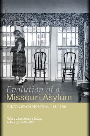 Evolution of a Missouri Asylum Paperback  by Richard L. Lael
