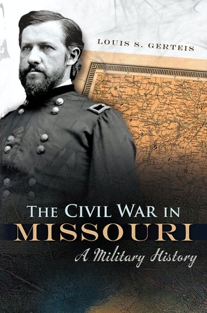 The Civil War in Missouri Paperback  by Louis S. Gerteis