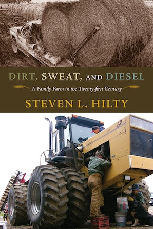 Dirt, Sweat, and Diesel Hardcover  by Steven L. Hilty