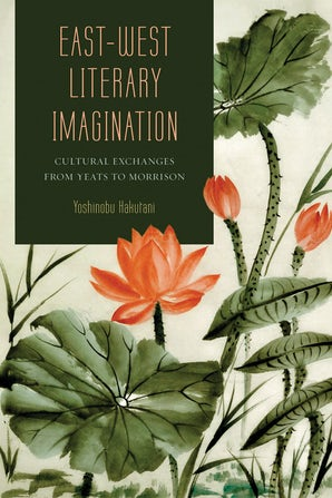 East-West Literary Imagination Hardcover  by Yoshinobu Hakutani