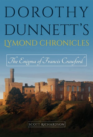 Dorothy Dunnett's Lymond Chronicles Hardcover  by Scott Richardson