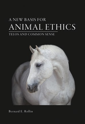 A New Basis for Animal Ethics Hardcover  by Bernard E. Rollin