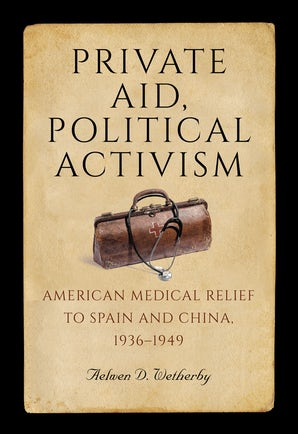 Private Aid, Political Activism Hardcover  by Aelwen D. Wetherby